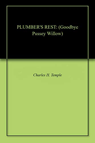 PLUMBER'S REST: (Goodbye Pussey Willow) (English Edition)