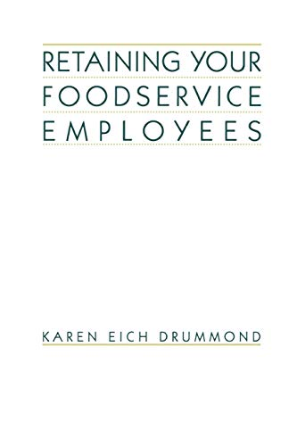Retaining Foodservice Employees: 40 Ways to Better Employee Relations