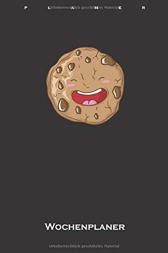 Cookie der leckere Keks Wochenplaner: Wochenübersicht (Termine, Ziele, Notizen, Wochenplan) für Naschkatzen und Keksliebhaber
