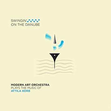 Swingin' on the Danube (Modern Art Orchestra Plays the Music of Attila Korb)