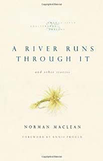A River Runs Through It and Other Stories, Twenty-fifth Anniversary Edition (Edition 1) by Maclean, Norman [Paperback(2001£©]