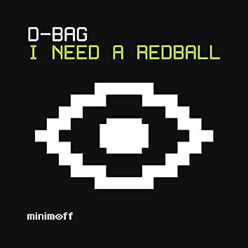 I Need A Redball