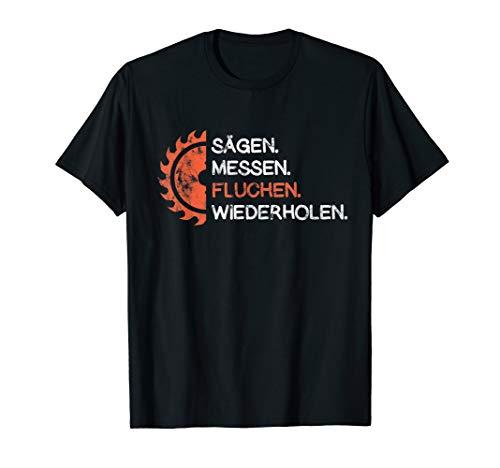Herren Sägen Messen Fluchen Wiederholen Schreiner Tischler Holz T-Shirt