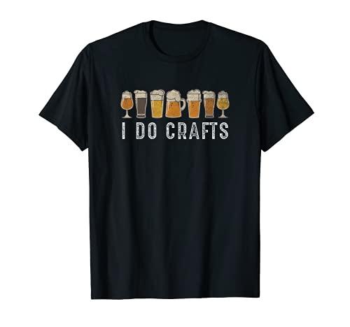 Craft Beer Vintage T Shirt I Do Crafts Home Brew Art T-Shirt