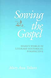 Book cover: Sowing the Gospel: Mark's Work in Literary-Historical Perspective by Mary Ann Tolbert