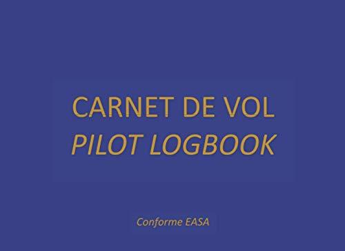 Carnet de vol Pilot logbook conforme EASA: Carnet d'enregistrement et de suivi des heures de vol - 103 pages - Format 21 x 15,2 cm