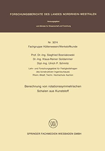 Berechnung von rotationssymmetrischen Schalen aus Kunststoff (Forschungsberichte des Landes Nordrhein-Westfalen (3074), Band 3074)