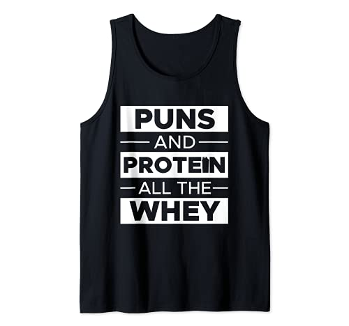 Puns and Protein All the Whey Funny Gym Slogan Tank Top