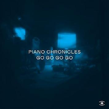 Piano Chronicles - Go Go Go Go