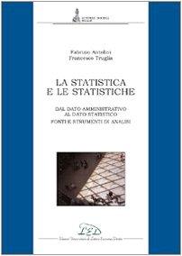 La statistica e le statistiche. Fonti e strumenti per l'analisi dei dati