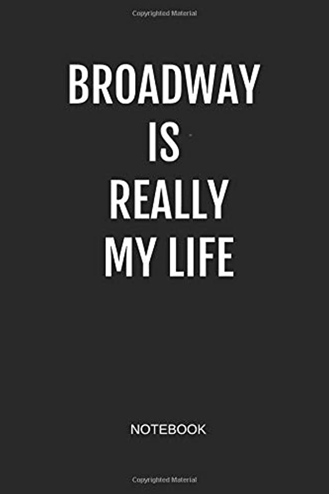 掻くタイト蛾Broadway Is Really My Life Notebook: Blank Lined Journal 6x9 - Theater Broadway Thespian Actor Gift