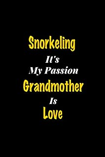 Snorkeling It's my passion Grandmother Is Love: Perfect quote Journal Diary Planner, Snorkeling Journal Gift for Kids girl...