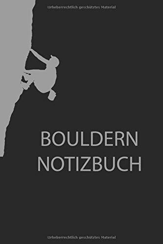 Bouldern Notizbuch: Buch für Boulderer, Kletterer, Bergsteiger und Abenteurer