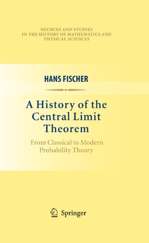 A History of the Central Limit Theorem: From Classical to Modern Probability Theory (Sources and Studies in the History of Mathematics and Physical Sciences)