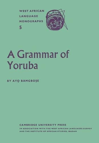 Compare Textbook Prices for A Grammar of Yoruba West African Language Monograph Series Reissue Edition ISBN 9780521175289 by Bamgbose, Ayọ