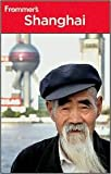 Frommer's Shanghai 6th (sixth) edition Text Only