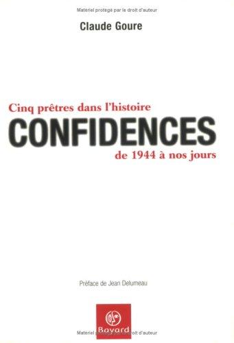 Confidences : Cinq prêtres dans l'histoire, de 1944 à nos jours