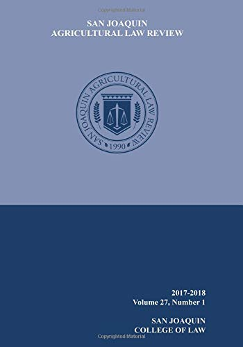 San Joaquin Agricultural Law Review (V27 N1): San Joaquin College of Law