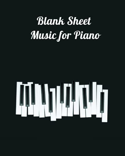 Piano Music Notebook - Wide Staff: Blank Sheet Music Notebook 8 x10    110 Pages 12 staves per pages: cool gift for piano lovers,gift for birthday