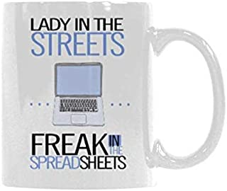 Lady In The Streets Freak In The Spreadsheets Coffee Mugs Travel Creactive Funny Tea Cups Drink Milk Beer 11 Ounce