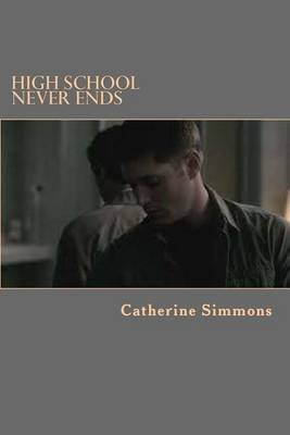 [(High School Never Ends)] [By (author) MS Catherine E Simmons] published on (December, 2014)