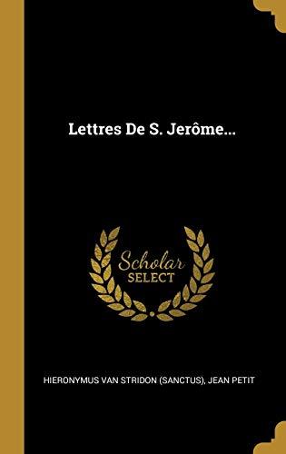 Lettres de S. Jerôme...