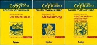 Cornelsen Copy Center: Paket: Politik/Sozialkunde für das 7.-10. Schuljahr: Der Rechtsstaat - Politische Institutionen und Prozesse - Globalisierung. ... 21842-4, 22056-4, 22159-2 im Paket