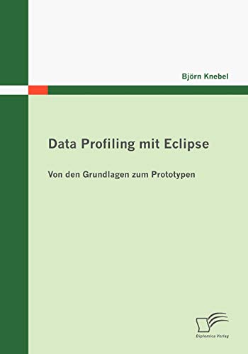 Data Profiling mit Eclipse: Von den Grundlagen zum Prototypen