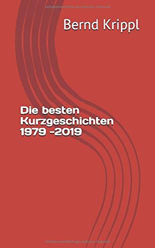 Die besten Kurzgeschichten 1979 -2019