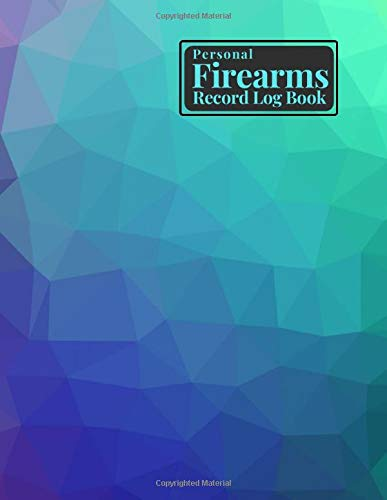 """Personal Firearms Record Log Book: Acquisition and Disposition Record Logbook, For Gun Insurance Record Keeping, All Guns Notebook Journal for Arms ... Many More. 8.5""""x11"""" 120 P (Firearms Logbook)"""
