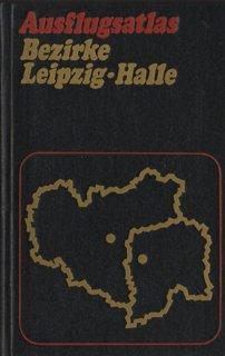 Ausflugsatlas Bezirke Leipzig Halle