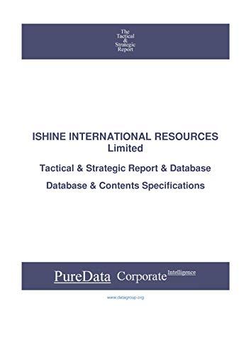 ISHINE INTERNATIONAL RESOURCES Limited: Tactical & Strategic Database Specifications - Australia perspectives (Tactical & Strategic - Australia Book 30029) (English Edition)