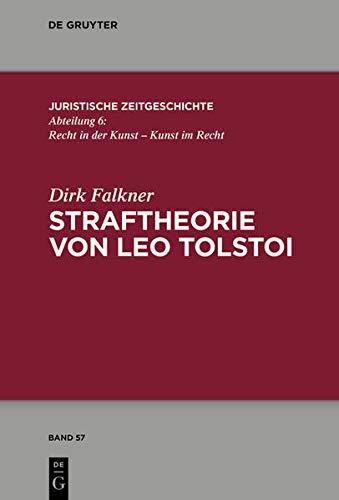 Straftheorie von Leo Tolstoi (Juristische Zeitgeschichte / Abteilung 6) (German Edition)