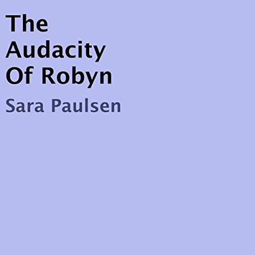 The Audacity of Robyn audiobook cover art