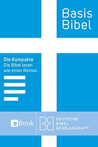 BasisBibel. Die Kompakte. eBook: Die Bibel lesen wie einen Roman.