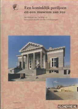 Een koninklijk paviljoen en een museum aan zee. Het Paviljoen van De Witte en het museum Beelden aan Zee in Scheveningen