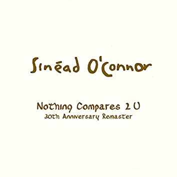 Nothing Compares 2 U (30th Anniversary Remaster)