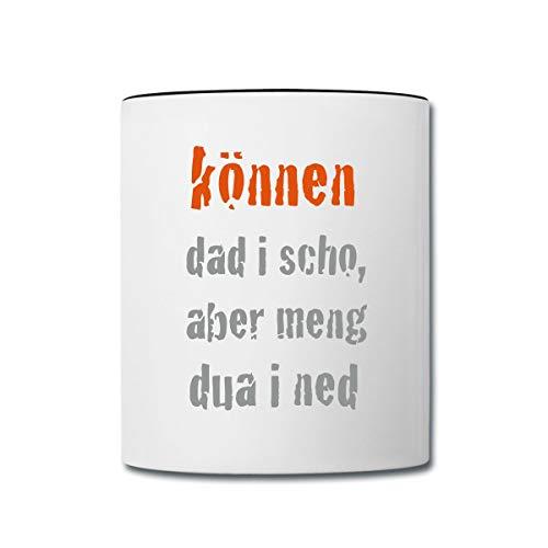 Können Dad I Scho Spruch Bayrisch Tasse zweifarbig, Weiß/Schwarz