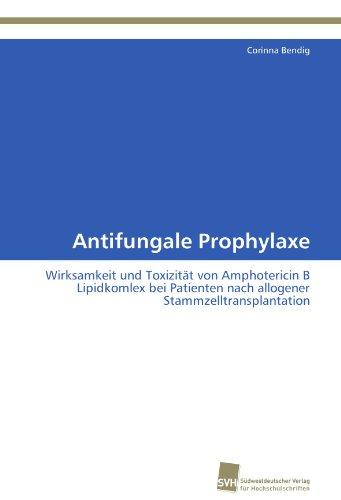 Antifungale Prophylaxe: Wirksamkeit und Toxizität von Amphotericin B Lipidkomlex bei Patienten nach allogener Stammzelltransplantation