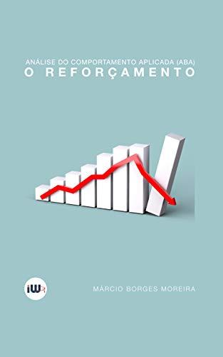 Análise do Comportamento Aplicada (ABA): o reforçamento