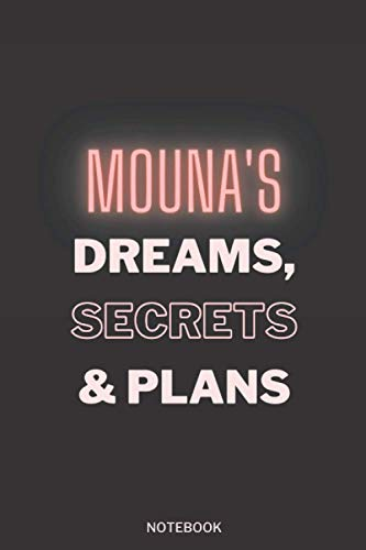 Mouna's Dreams, Secrets & Plans: Pretty Personalised Name Journal Gift for Wife,Sister,Daughter & Girlfriend Named Mouna |Thanksgiving, Christmas and Birthday notebook Gift | 6x9 Inches , 100 Pages