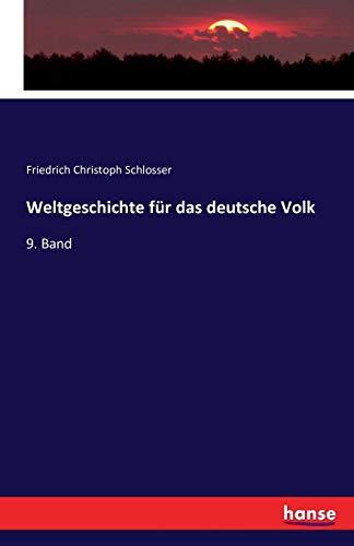 Weltgeschichte für das deutsche Volk: 9. Band