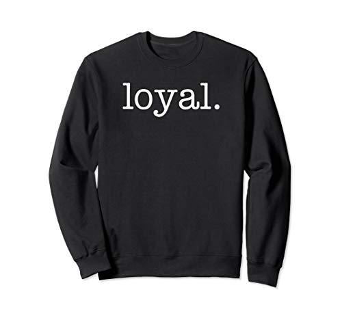 Loyal Sweatshirt