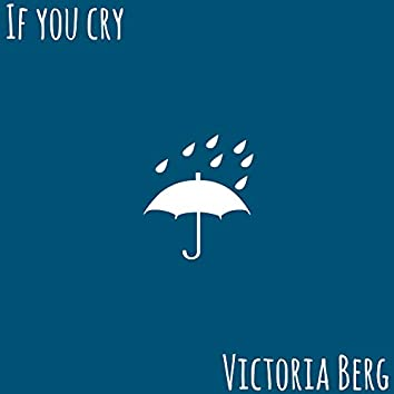If You Cry
