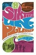 The Sixties Unplugged: A Kaleidoscopic History of a Disorderly Decade