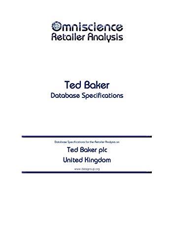 Ted Baker plc - United Kingdom: Retailer Analysis Database Specifications (Omniscience Retailer Analysis - United Kingdom) (English Edition)