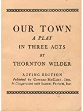 Our Town: A Play in Three Acts [Acting Edition]
