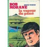 Bibliothèque verte, Bob Morane - La vapeur du passé