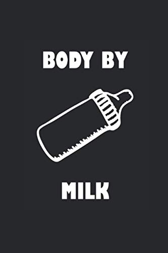 Body By Milk: Notebook with 120 pages (lined), 6x9 inches (15,24 x 22,86 cm)
