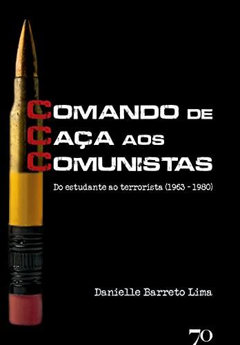 CCC - Comando de Caça aos Comunistas: do Estudante ao Terrorista (1963 – 1980)